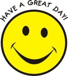 Smiley have a great day